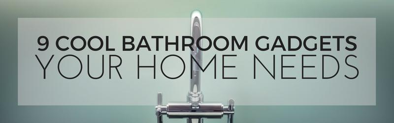 9 Cool Bathroom Gadgets Your Home Needs | Home Tech Scoop