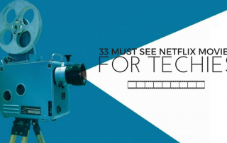 Must See Netflix Movies for Techies | Home Tech Scoop