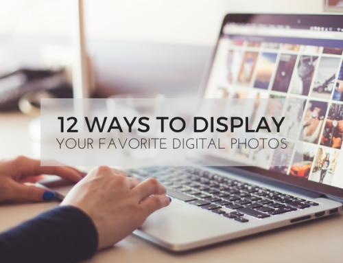 12 Ways to Display Your Favorite Digital Photos